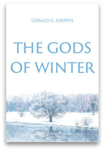 The Gods of Winter by Gerald G. Griffin